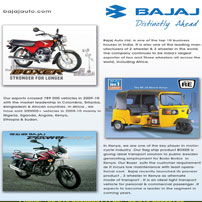 The Bajaj Group is amongst the top 10 business houses in India. Its footprint stretches over a wide range of industries, spanning automobiles (two-wheelers and three-wheelers), home appliances, lighting, iron and steel, insurance, travel and finance.