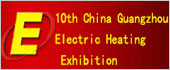 10th China Guangzhou Int�l Electric Heating Technology & Equipment Exhibiti